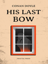 His Last Bow (eBook): Sherlock Holmes Adventures